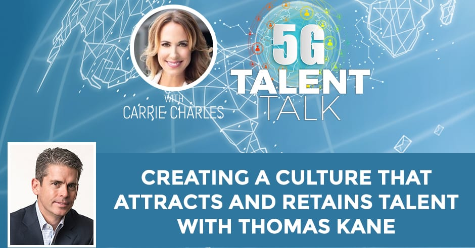 Creating A Culture That Attracts And Retains Talent With Thomas Kane
