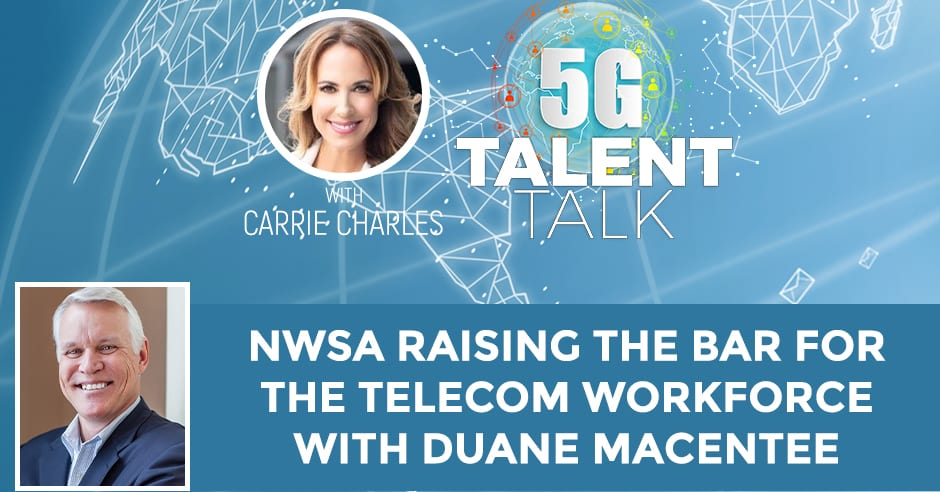 NWSA Raising The Bar For The Telecom Workforce With Duane MacEntee