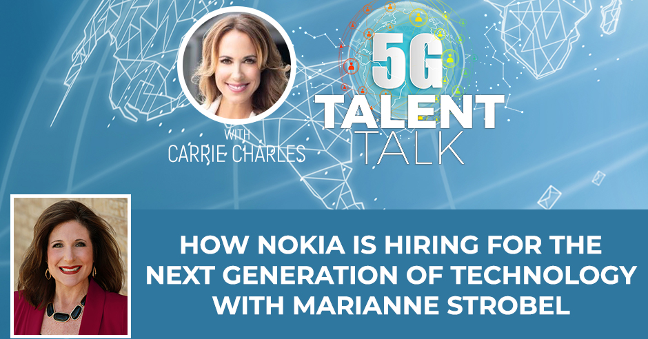 How Nokia Is Hiring For The Next Generation Of Technology with Marianne Strobel