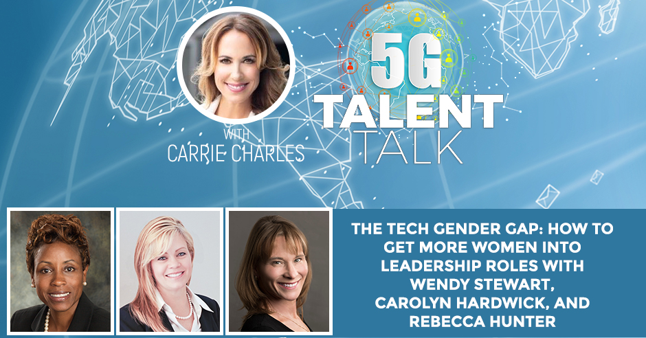 The Tech Gender Gap: How To Get More Women Into Leadership Roles With Wendy Stewart, Carolyn Hardwick, And Rebecca Hunter
