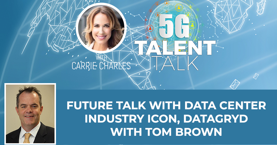Future Talk With Data Center Industry Icon, Datagryd With Tom Brown