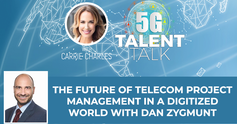 The Future Of Telecom Project Management In A Digitized World With Dan Zygmunt