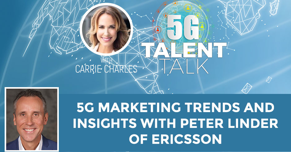 5G Marketing Trends And Insights With Peter Linder Of Ericsson
